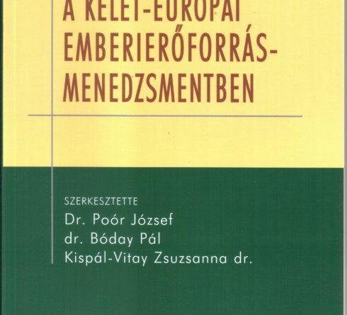 Dr. Poór József, dr. Bóday Pál, dr. Kispál-Vitay Zsuzsanna – Trendek és tendenciák a kelet-európai emberierőforrás-menedzsmentben