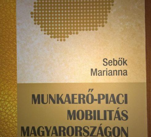 Sebők Marianna: Munkaerő-piaci mobilitás Magyarországon